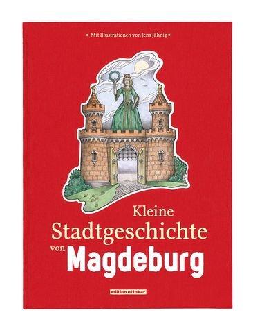 Kleine Stadtgeschichte von Magdeburg