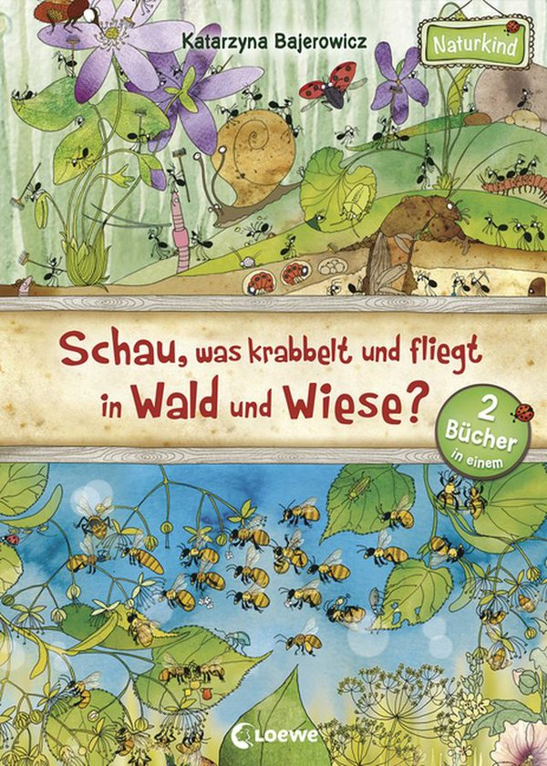 Schau, was krabbelt und fliegt in Wald  und Wiese?