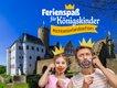 Ferienspass für Königskinder im Schlösserland Sachsen